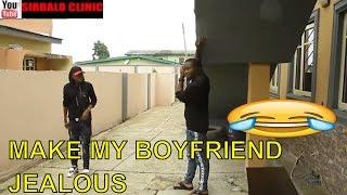 MAKE MY BOYFRIEND JEALOUS- BEST COMEDIES| FUNNY VIDEOS| LATEST NIGERIAN COMEDY