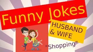 Top 10 Funny Jokes - Husband and Wife goes Shopping
