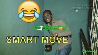 SMART MOVE (COMEDY SKIT) (FUNNY VIDEOS) - Latest 2018 Nigerian Comedy| Comedy Skits|Naija Comedy