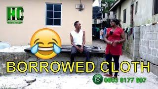 BORROWED CLOTH (COMEDY SKIT) (FUNNY VIDEOS) - Latest 2018 Nigerian Comedy|Comedy Skits|Naija Comedy