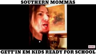 SOUTHERN MOMMAS: GETT'IN EM KIDS READY FOR SCHOOL! LOL FUNNY LAUGH COMEDY DARREN KNIGHT