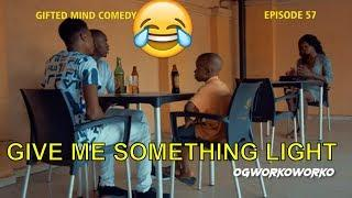 GIVE ME SOMETHING LIGHT (COMEDY SKIT) (FUNNY VIDEOS)-Latest 2018 Nigerian Comedy|Comedy Skits|Comedy