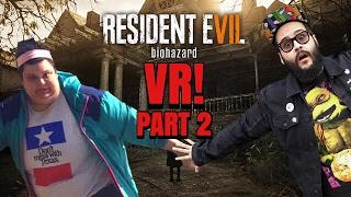 SCARY GAMES FUNNY PEOPLE - RE7 VR Playthrough! (2 of 2)