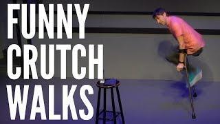 Funny Crutch Walks