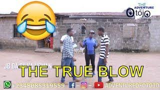 THE TRUE BLOW (COMEDY SKIT) (FUNNY VIDEOS) - Latest 2018 Nigerian Comedy| Comedy Skits|Naija Comedy