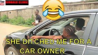 SHE DITCHED ME FOR A CAR OWNER(COMEDY SKIT) (FUNNY VIDEOS)- Latest 2018 Nigerian Comedy|Comedy Skits