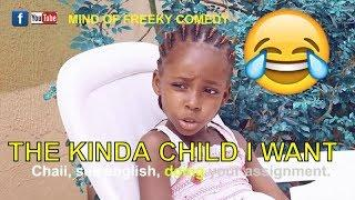 THE KINDA CHILD I WANT(COMEDY SKIT)(FUNNY VIDEOS) -Latest 2018 Nigerian Comedy|Comedy Skits|Comedy